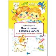 Den za dnem s Janou a Danem: Krátké příběhy pro začínající čtenáře - Kniha