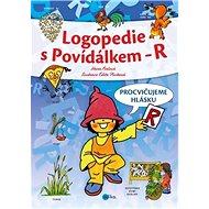 Logopedie s Povídálkem - R: Procvičujeme hlásku R - Kniha