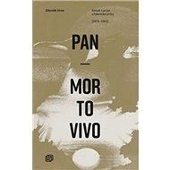 Pan Mortovivo: Básně v próze a básnické prózy (1978-1985) - Kniha