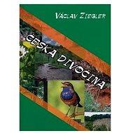 Česká divočina - Kniha