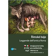 Římské báje Leggende dell'antica Roma: Dvojjazyčná kniha pro začátečníky - Kniha