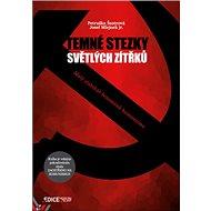 Temné stezky světlých zítřků: Malý slabikář fenoménů komunismu - Kniha