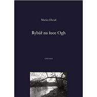 Rybář na řece Ogh: výběr básní - Kniha