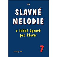 Slavné melodie 7: V lehké úravě pro klavír + CD - Kniha