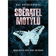 Sběratel motýlů: Krása nebyla ještě nikdy tak děsivá - Kniha