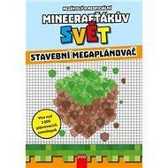 Minecrafťákův svět: Stavební megaplánovač
