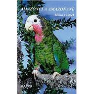 Amazóncia a Amazoňané - Kniha