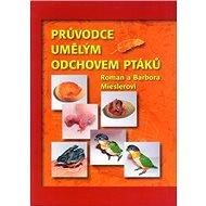 Průvodce umělým odchovem ptáků - Kniha