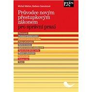 Průvodce novým přestupkovým zákonem pro správní praxi - Kniha