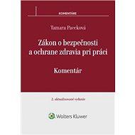 Zákon o bezpečnosti a ochrane zdravia pri práci: Komentár. 2. aktualizované vydanie - Kniha