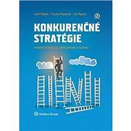 Konkurenčné stratégie: Tradičné techniky vs. nové pohľady a prístupy - Kniha