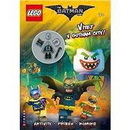 LEGO Batman Vítejte v Gotham City!: Aktivity, příběhy, komiks a minifigurka - Kniha