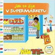 Jak to žije v supermarketu - Kniha
