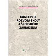 Koncepcia rozvoja školy a školského zariadenia - Kniha