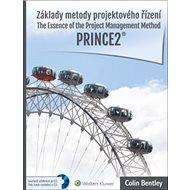 Základy metody projektového řízení PRINCE2: The Essence of the Project Management Method - Kniha