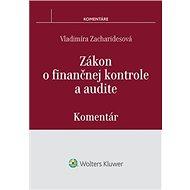 Zákon o finančnej kontrole a audite: Komentár - Kniha