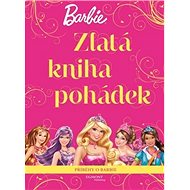 Barbie Zlatá kniha pohádek - Kniha