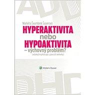 Hyperaktivita nebo hypoaktivita: Výchovný problém? - Kniha