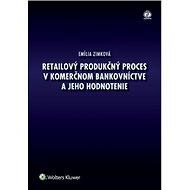 Retailový produkčný proces v komerčnom bankovníctve a jeho hodnotenie - Kniha