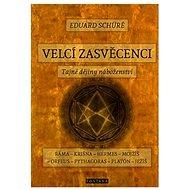 Velcí zasvěcenci: Tajné dějiny náboženství - Kniha