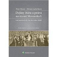 Dejiny štátu a práva na území Slovenska I.: Od najstarších čias do roku 1848 - Kniha