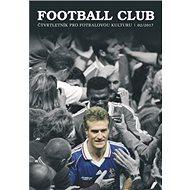 Football Club: čtvrtletník pro fotbalovou kulturu 02/2017 - Kniha