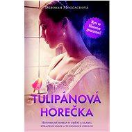 Tulipánová horečka: Historický román o umění a klamu, ztracené lásce a tulipánové cibulce
