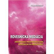 Rovesnícka mediácia: Zmierovanie prostredníctvom rovesníckych mediátorov - Kniha