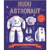 Budu astronaut: Připraveni na vesmírné dobrodružství?