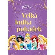 Princezna Velká kniha pohádek - Kniha