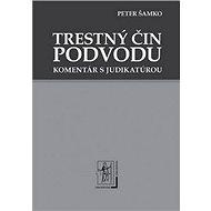 Trestný čin podvodu: Komentár s judikatúrou - Kniha
