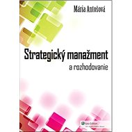 Strategický manažment: A rozhodovanie - Kniha