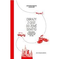 Obrazy z cest do země Sovětů - Kniha