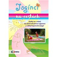 Jogínci na cestách: Vydej se s námi na dobrodružnou výpravu a odhal tajemství jógy! - Kniha