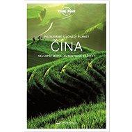 Čína Poznáváme s Lonely Planer: Nejlepší místa autentické zážitky - Kniha