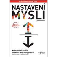 Nastavení mysli: Nová psychologie úspěchu aneb naučte se využít svůj potenciál - Kniha