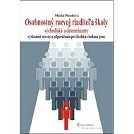 Osobnostný rozvoj riaditeľa školy: Východiská a determinanty - Kniha