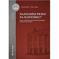 Najstaršie právo na Slovensku?: Pokus o rekonštrukciu predcyrilometodského normatívneho systému