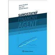 Samostaný finančný agent ako dohliadaný subjekt finančného trhu - Kniha
