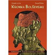 Kronika bolševismu: Komiksový příběh: Jak to bylo doopravdy se slavnou VŘSR - Kniha
