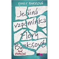 Jediná vzpomínka Flory Banksové: buď statečná - Kniha
