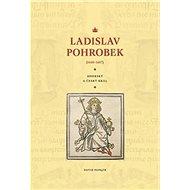 Ladislav Pohrobek (1440–1457): Uherský a český král - Kniha