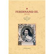 Ferdinand III. (1608–1657): Mírový císař proti vůli - Kniha