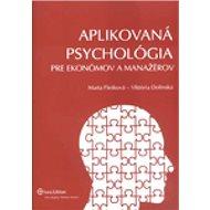 Aplikovaná psychológia: Pre ekonómov a manažérov - Kniha