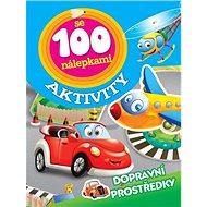 Aktivity se 100 nálepkami Dopravní prostředky - Kniha