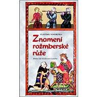 Znamení rožmberské růže - Kniha