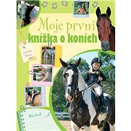 Moje první knížka o koních - Kniha