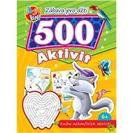 Zábava pro děti 500 aktivit Kočička: Kniha nekončících aktivit - Kniha