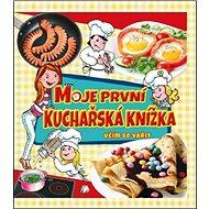 Moje první kuchařská knížka: Učím se vařit - Kniha