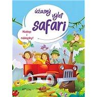 Úžasný výlet safari: Nalep i nálepky! - Kniha